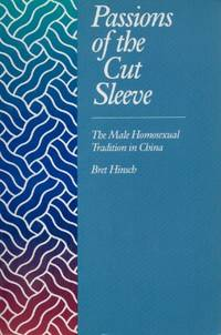 image of Passions of the Cut Sleeve _ The Male Homosexual Tradition in China