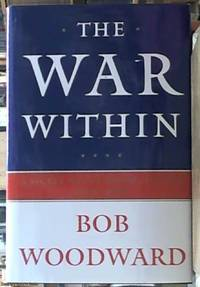 The War within; a Secret White House History 2006-2008