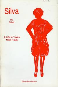 Silva by Silva: A Life in Texas 1905-1996 by  Silva Boze Brown - Paperback - Signed - 1996 - from Bookmarc's (SKU: ec47245)