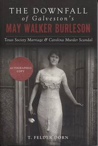 Downfall Of Galveston's May Walker Burleson  Texas Society Marriage &  Carolina Murder...