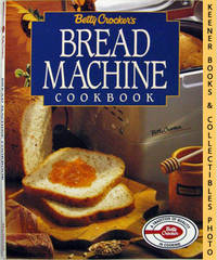 Betty Crocker's Bread Machine Cookbook by Betty Crocker Kitchens - Paperback - First Edition: Eighth Printing - 1995 - from KEENER BOOKS (Member IOBA) and Biblio.com