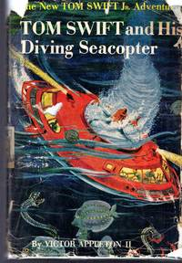 Tom Swift and His Diving Seacopter (#7: The New Tom Swift Jr. Adventures) by  Victor II Appleton - Hardcover - 1956 - from Dorley House Books and Biblio.com