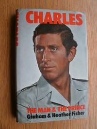 Charles: The Man and the Prince