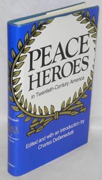 Peace heroes, in Twentieth-Century America by  ed  Charles - Hardcover - 1986 - from Bolerium Books Inc., ABAA/ILAB (SKU: 77995)