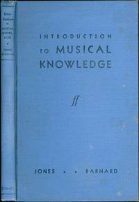 Introduction to Musical Knowledge by  Floyd P. Barnard Archie N. Jones - First Edition, 1st printing - 1935 - from Coastal Collections and Biblio.com