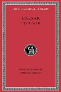 Caesar: Civil War (Loeb Classical Library)