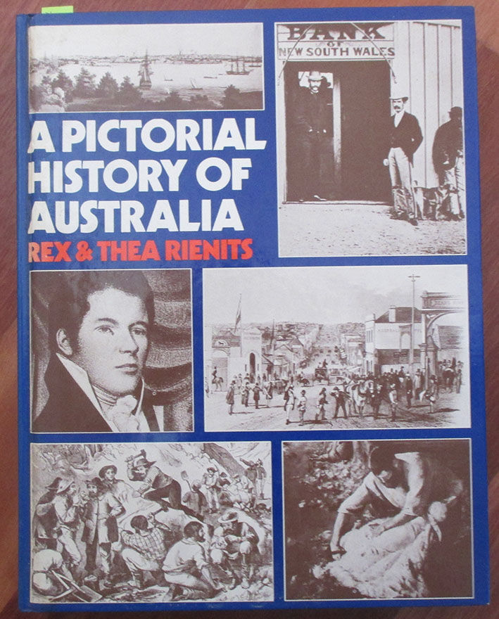 Pictorial History Of Australia, A By Rienits, Rex; And