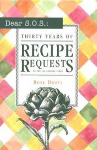 Dear Sos : Thirty Years of Recipe Requests to the Los Angeles Times