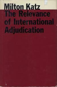 THE RELEVANCE OF INTERNATIONAL ADJUDICATION