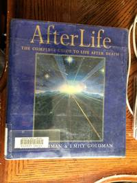 Afterlife: The Complete Guide to Life After Death 1st Ed/1st Printing
