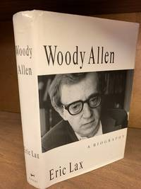 WOODY ALLEN: A Biography by Eric Lax - 1st Edition - 1991 - from Kubik Fine Books Ltd,  ABAA (SKU: 173502)
