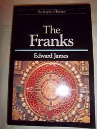 The Franks (The Peoples of Europe) by  Edward James - Paperback - 1991 - from Nocturne Books and Music (SKU: 100975)