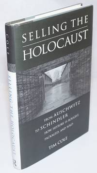 image of Selling the Holocaust, from Auschwitz to Schindler, how history is bought, packaged, and sold