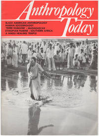 Anthropology Today (Vol 3, 6 issues: February, April, June, August, October, December, 1987)