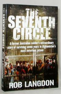 image of The Seventh Circle A Former Australian Soldier's Extraordinary Story of Surviving Seven Years in Afghanistan's Most Notorious Prison