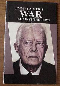 Jimmy Carter's War Against the Jews by  Jacob Laksin - Paperback - 2007 - from The-Yoders and Biblio.com