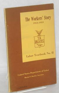 The workers' story, 1913-1953