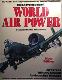 Encyclopedia Of World Air Power: Revised Edition by Bill Gunston - Hardcover - 0 - from Fleur Fine Books and Biblio.com