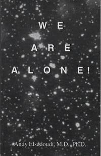 We Are Alone! [Cosmology, Mysteries of Existence]