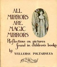 image of All Mirrors are Magic Mirrors: Reflections on Pictures Found in Children's Books