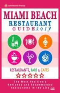 Miami Beach Restaurant Guide 2019: Best Rated Restaurants in Miami Beach, Florida - 500...