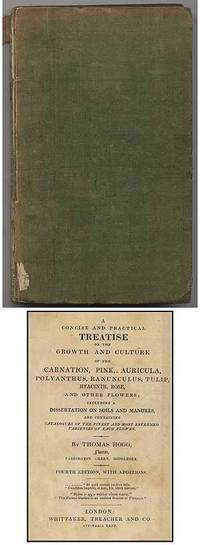 A Concise and Practical Treatise on the Growth and Culture of the Carnation, Pink, Auricula, Polyanthus, Ranunculus, Tulip