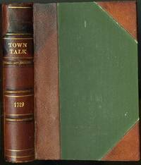 The Town Talk, the Fish Pool, the Plebeian, the Old Whig, the Spinster, etc. Now First Collected with Notes and Illustrations