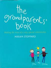 The Grandparent's Book: Making the most of a very special relationship