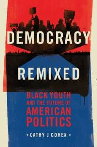 image of Democracy Remixed : Black Youth and the Future of American Politics