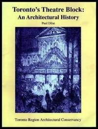 TORONTO'S THEATRE BLOCK: An Architectural History