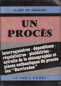 Un procès Interrogatoires dépositions réquisitoires plaidoiries extraits de la sténographie et pièces authentiques du procès des Barricades