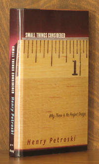 SMALL THINGS CONSIDERED by Henry Petroski - First edition, as stated - 2003 - from Andre Strong Bookseller and Biblio.com