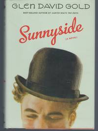 Sunnyside by  Glen David Gold - Signed First Edition - 2009 - from Turn-The-Page Books (SKU: 066026)