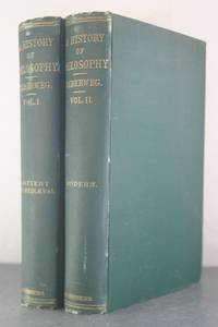 History of Philosophy from Thales to the Present Time [Two Volumes]
