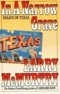 image of IN A NARROW GRAVE: Essays on Texas (A Touchstone book)