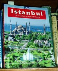 ISTANBUL, THE CRADLE OF CIVILIZATIONS