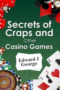 Secrets of Craps and Other Casino Games