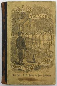 Infantry Tactics for Schools. Explained and Illustrated for the Use of Teachers and Scholars