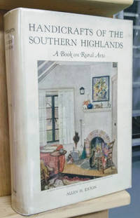 Handicrafts of the Southern Highlands:  With an Account of the Rural  Handicraft Movement in the United States and Suggestions for the Wider Use  of Handicrafts in Adult Education and in Recreation