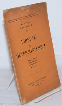 image of Liberté ou Determinisme? Deux thèses philosophiques contradictoires