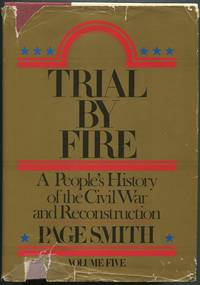 image of Trial By Fire: A People's History of the Civil War and Reconstruction: Volume Five