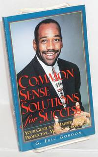 image of Common sense solutions for success; your guide to a happier, more productive, more successful life!