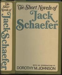 The Short Novels of Jack Schaefer