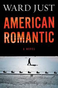 American Romantic by Ward S. Just - Hardcover - 2014 - from ThriftBooks (SKU: G0544196376I3N00)