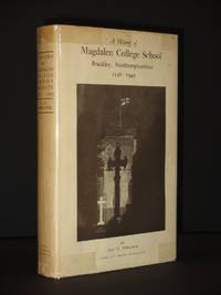 A History of Magdalen College School. Brackley, Northamptonshire 1548-1949