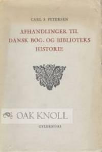 AFHANDLINGER TIL DANSK BOG- OG BIBLIOTEKS HISTORIE