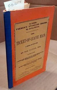 image of THE TICKET-OF-LEAVE MAN : A DRAMA IN FOUR ACTS (FRENCH'S STANDARD DRAMA. THE ACTING EDITION, NO. CCCXXIX)