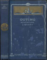 Castaways and Crusoes: Tales of Survivors of Shipwreck in New Zealand, Patagonia, Tobago, Cuba, Magdalen Islands, South Seas and the Crozets (Outing Adventure Library, Number 2)