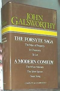 The Forsyte Saga -- The Man of Property: in Chancery: to Let -- A Modern Comedy -- The White...