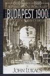 Budapest 1900 a Historical Portrait Of a City and Its Culture